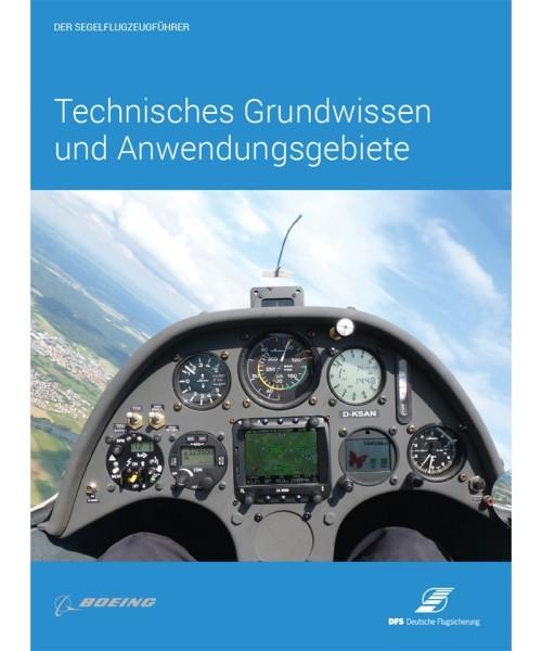 Der Segelflugzeugführer - Technisches Grundwissen und Anwendungsgebiete