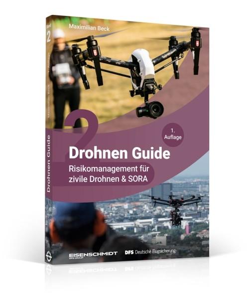 Drohnen Guide, Band 2 - Risikomanagement für zivile Drohnen und SORA