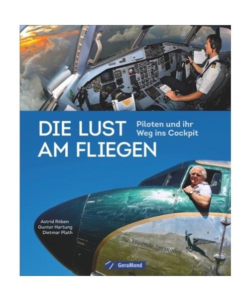 Die Lust am Fliegen - Piloten und ihr Weg ins Cockpit
