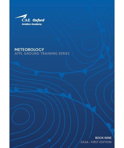 Meteorology - CAE Oxford EASA ATPL Training Manual (Book 9)