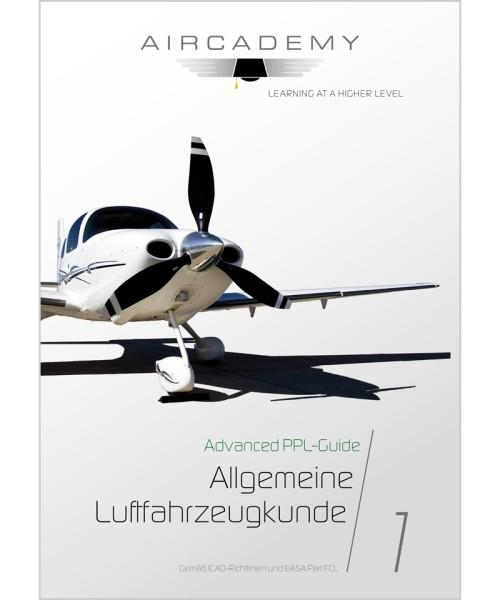 AirCademy Advanced PPL-Guide - Allgemeine Luftfahrzeugkunde (Band 1)