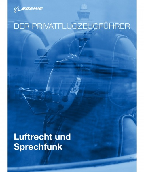 Der Privatflugzeugführer - Luftrecht und Sprechfunk