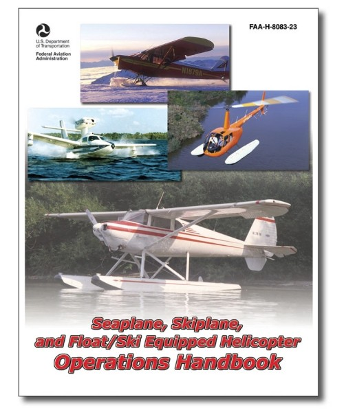 Seaplane, Skiplane and Float/Ski Equipped Helicopter Operations Handbook
