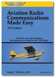 VFR Aviation Radio Communications Made Easy