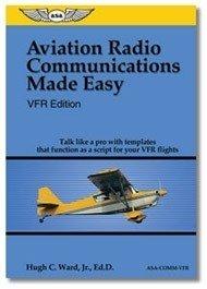 VFR Aviation Radio Communications Made Easy