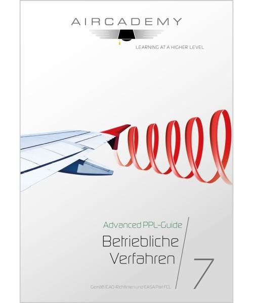 AirCademy Advanced PPL-Guide - Betriebliche Verfahren (Band 7)