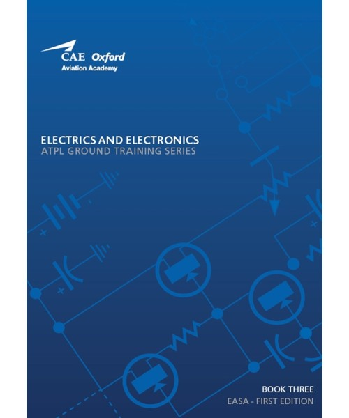 Aircraft General Knowledge / Electrics & Electronics - CAE Oxford EASA ATPL Training Manual (Book 3)