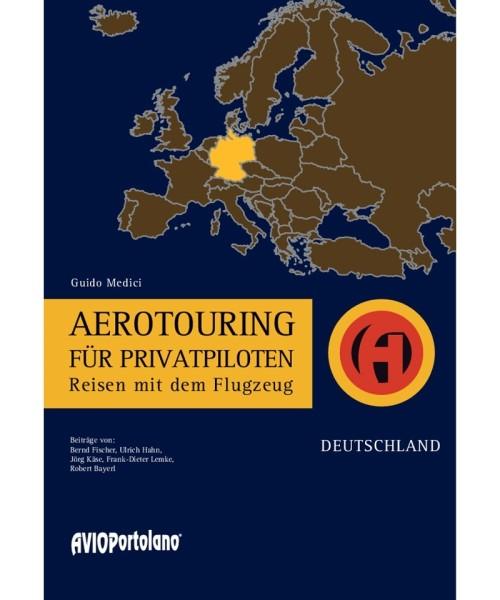 Aerotouring für Privatpiloten - Reisen mit dem Flugzeug in Deutschland