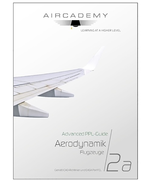 AirCademy Advanced PPL-Guide - Aerodynamik Flugzeuge (Band 2a)