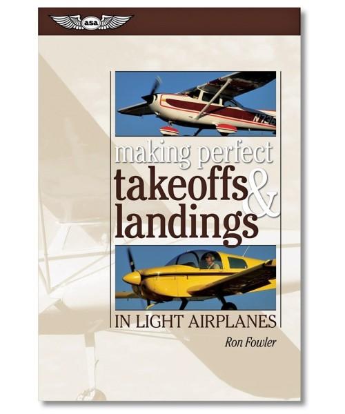 ASA, Making Perfect Takeoffs & Landings in Light Airplanes