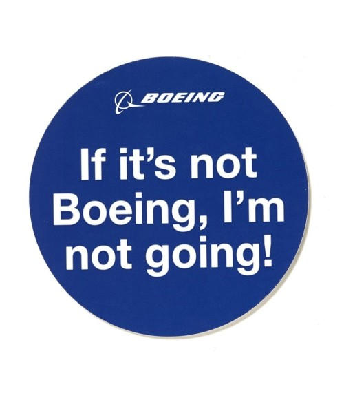 Boeing Aufkleber - If it's not Boeing, I'm not going!