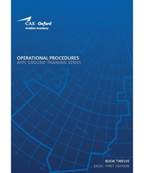 Operational Procedures - CAE Oxford EASA ATPL Training Manual (Buch 12)