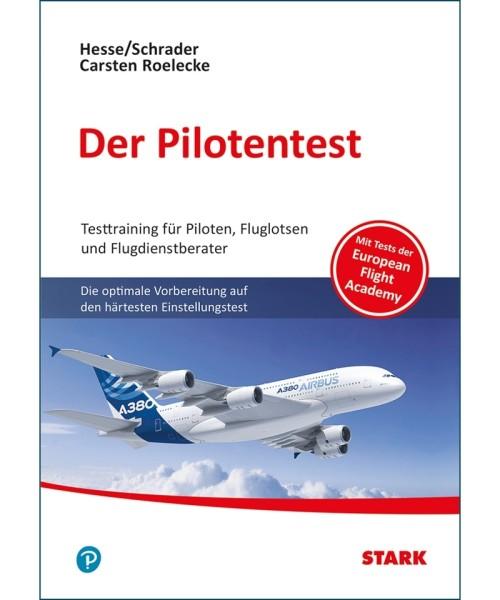 Der Pilotentest - Testtraining für Piloten, Fluglotsen u. Flugdienstberater