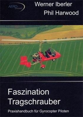 Faszination Tragschrauber - Praxishandbuch für Gyrocopter-Piloten