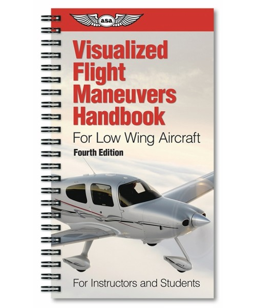 ASA, Visualized Flight Maneuvers Handbook - For Low Wing Aircraft