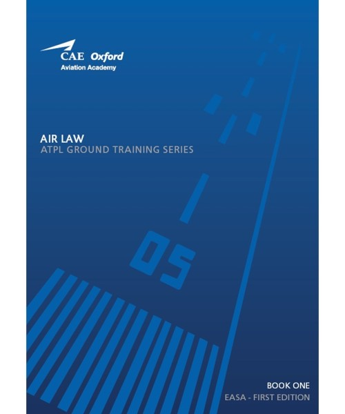 Air Law - CAE Oxford EASA ATPL Training Manual (Book 1)