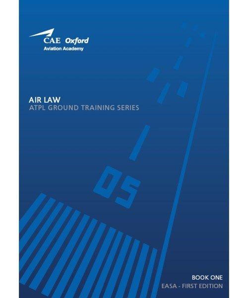 Air Law - CAE Oxford EASA ATPL Training Manual (Book 1)