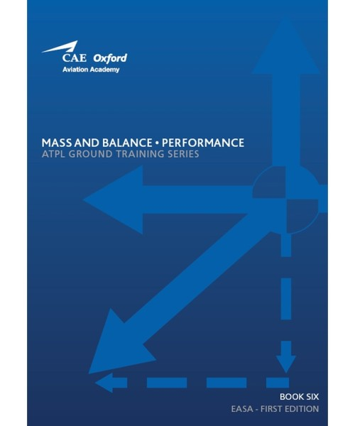 Mass and Balance, Performance - CAE Oxford EASA ATPL Training Manual (Buch 6)