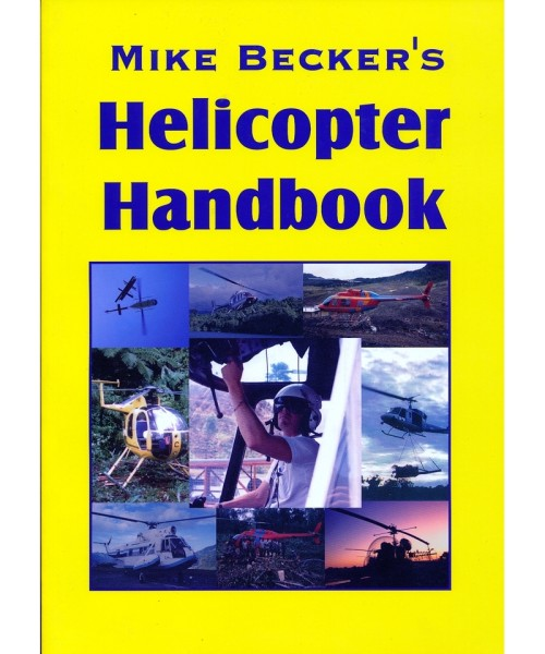 Mike Becker's Helicopter Handbook