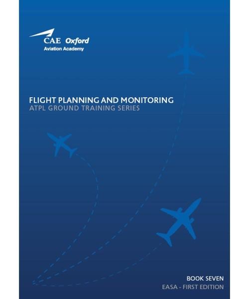 Flight Planning & Monitoring - CAE Oxford EASA ATPL Training Manual (Buch 7)