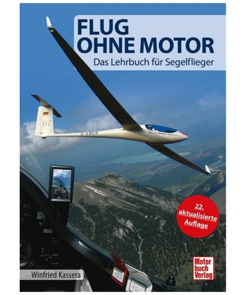 Flug ohne Motor - ein Lehrbuch für Segelflieger