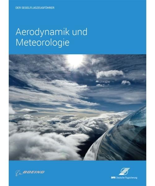 Der Segelflugzeugführer - Aerodynamik und Meteorologie