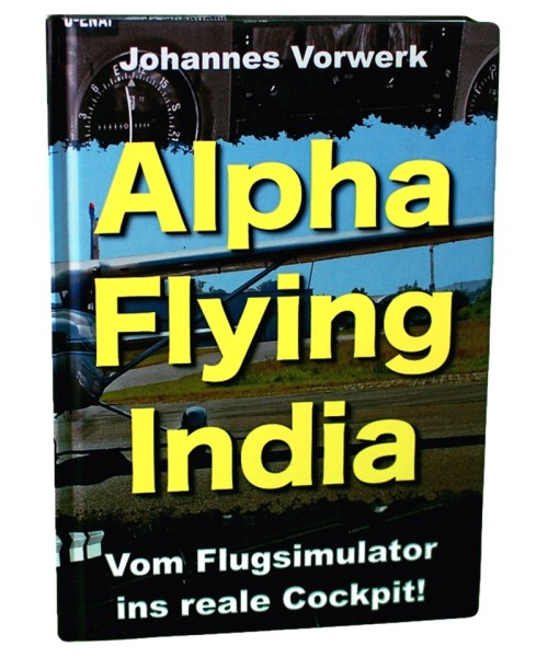 Alpha Flying India - Vom Flugsimulator ins reale Cockpit!