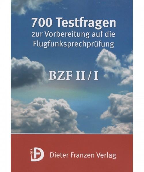 700 Testfragen zur Vorbereitung auf die Flugfunksprechprüfung - BZF II / I