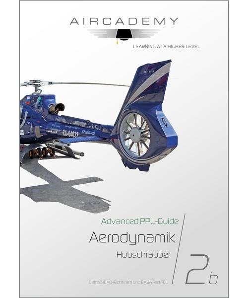 AirCademy Advanced PPL-Guide - Aerodynamik Hubschrauber (Band 2b)